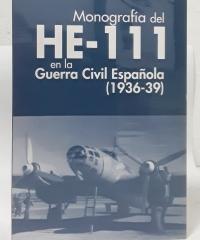 Monografía del HE-111 en la guerra civil española (1936-1939) - José Ignacio Luque Arana y José Manuel Díez Sierra