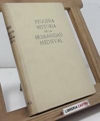Pequeña historia de la humanidad medieval (dedicado por el autor) - Enrique Bagué