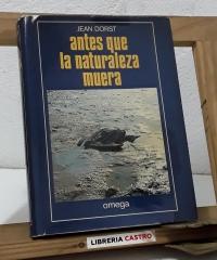 Antes que la naturaleza muera - Jean Dorst