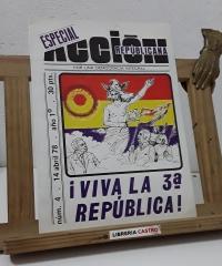Revista Acción Republicana. Por una democracia integral. Especial. ¡Viva la 3ª República! Nº4. 14 Abril 78. Año 1 - Varios