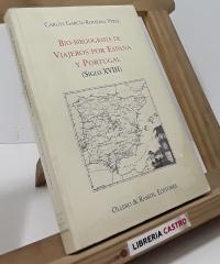 Bio-Bibliografía de Viajeros por España y Portugal (Siglo XVIII) - Carlos García-Romeral Pérez