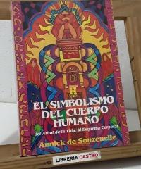El simbolismo del cuerpo humano. Del Árbol de la Vida, al Esquema Corporal - Annick de Souzenelle