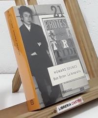 Bob Dylan. La biografía - Howard Sounes