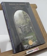 Paisajes con memoria. Viaje a los pueblos deshabitados del Alto Aragón (dedicatoria del autor) - José Luis Acín Fanlo