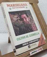 Marihuana en exterior. Cultivo de guerrilla - Jorge Cervantes