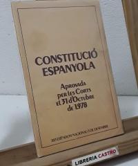 Constitución Española. Aprobada por las Cortes el 31 de Octubre de 1978. Referédum Nacional 6 de Diciembre - Varios