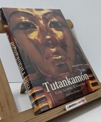 Todo Tutankamón. El Rey. La Tumba. El Tesoro Real - Nicholas Reeves