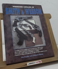 Standard catalog of Smith & Wesson - Jim Supica and Richard Nahas