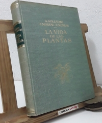 La vida de las plantas - Andre Guillaumin, Fernand Moreau, Claude Moreau