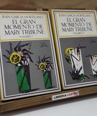 El gran momento de Mary Tribune (II Tomos) - Juan García Hortelano