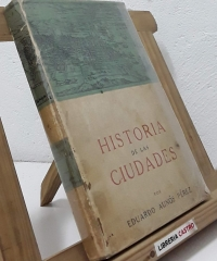 Historia de las ciudades - Eduardo Aunós Pérez