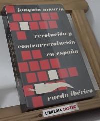 Revolución y contrarevolución en España - Joaquín Maurín