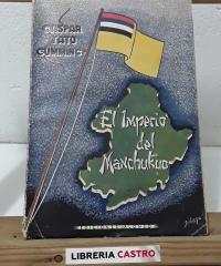 El Imperio de Manchukuo - Gaspar Tato Gumming
