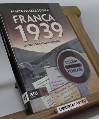 França 1939. La cultura catalana exiliada - Marta Pessarrodona