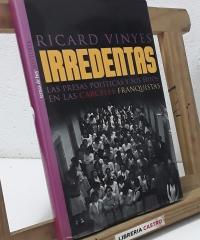 Irredentas. Las presas políticas y sus hijos en las cárceles franquistas - Ricard Vinyes