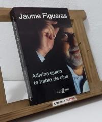 Adivina quién te habla de cine - Jaume Figueras