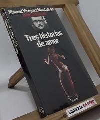 Tres historias de amor - Manuel Vázquez Montalbán