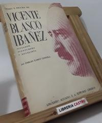Genio y figura de Vicente Blasco Ibañez. Agitador, aventurero y novelista - Emilio Gascó Contell