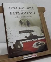 Una guerra de exterminio. Hitler contra Stalin - Laurence Rees