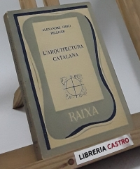L´arquitectura catalana - Alexandre Cirici Pellicer