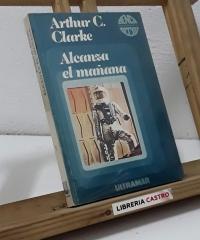 Alcanza el mañana - Arthur C. Clarke