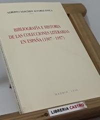 Bibliografía e historia de las colecciones literarias en España (1907-1957) - (edición numerada) - Alberto Sánchez Alvarez Insúa