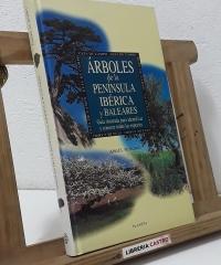 Árboles de la península ibérica y Baleares - Ángel M. Romo