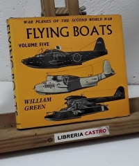 Flying boats. War planes of the second world war. Volume five - William Green
