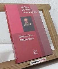 Galileo en Roma. Crónica de 500 días - William R. Shea y Mariano Artigas