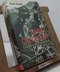 Tierra calcinada. La guerra en el Frente Ruso 1943-1944 - Paul Carell