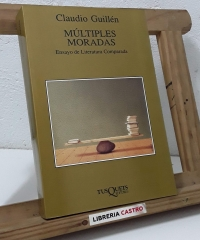 Múltiples moradas. Ensayo de Literatura Comparada - Claudio Guillén