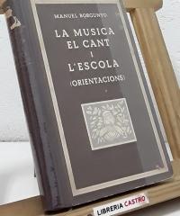 La musica, el cant i l´escola (Orientacions) - Manuel Borgunyo
