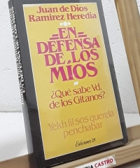En defensa de los míos. ¿Que sabe Vd. de los gitanos? - Juan de Dios Ramírez Heredia