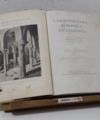 L'Arquitectura Romànica a Catalunya. Volum I - J. Puig  i Cadafalch. Antoni de Falguera i J. Goday y Casals