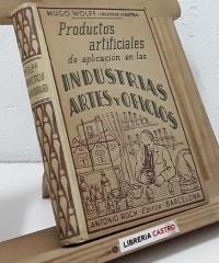 Productos artificiales de aplicación en las industrias, artes y oficios - Hugo Wolff