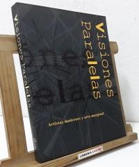 Visiones Paralelas. Artistas modernos y arte marginal - Varios