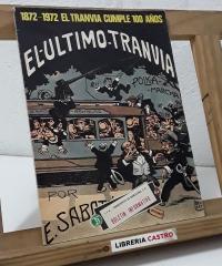 El último tranvía. 1872 - 1972. El tranvía cumple 100 años - Varios