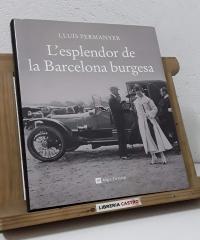 L'esplendor de la Barcelona burgesa - Lluís Permanyer