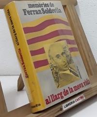 Al Llarg de la meva vida. Memòries de Ferran Soldevila - Ferran Soldevila