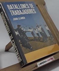 Batallones de trabajadores - Joan Llarch