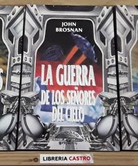 Los señores del cielo, La guerra de los señores del cielo y La caída de los señores del cielo (III tomos) - John Brosnan