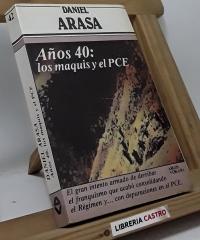 Años 40: Los Maquis y el PCE - Daniel Arasa