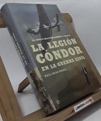 La Legión Cóndor en la guerra civil - Raúl Arias Ramos