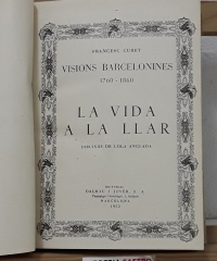Visions barcelonines 1760-1860. La vida i la llar - Francesc Curet