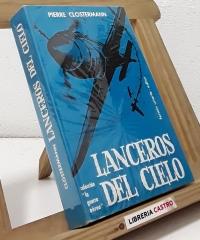 Lanceros del cielo - Pierre Clostermann