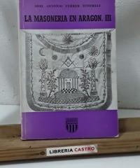 La Masonería en Aragón III - José Antonio Ferrer Benimeli