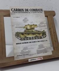 Carros de Combate y vehículos blindados de la guerra 1936 - 1939. Modelos históricos con planos a tres vista E 1/76 (Dedicado por el autor del artículo incluido en el libro) - F.C. Albert