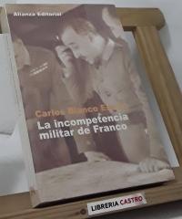 La incompetencia militar de Franco - Carlos Blanco Escolá