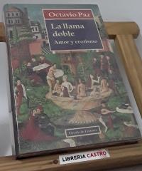 La llama doble. Amor y erotismo - Octavio Paz