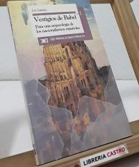 Vestigios de Babel. Para una arqueología de los nacionalismos españoles - Jon Juaristi
